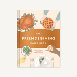 The Friendsgiving Handbook