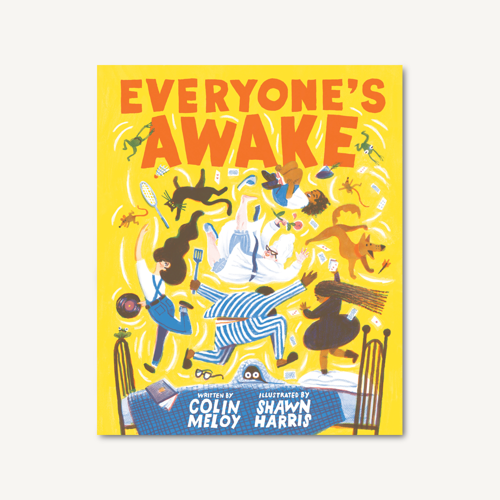 Everyone's Awake by Colin Meloy, illustrated by Shawn Harris