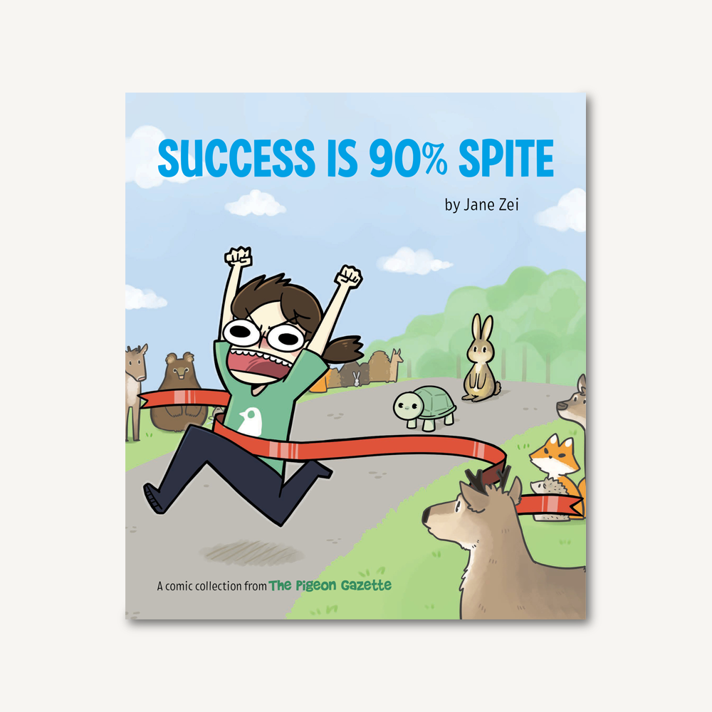 Success Is 90% Spite