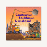 Construction Site Mission: Demolition!