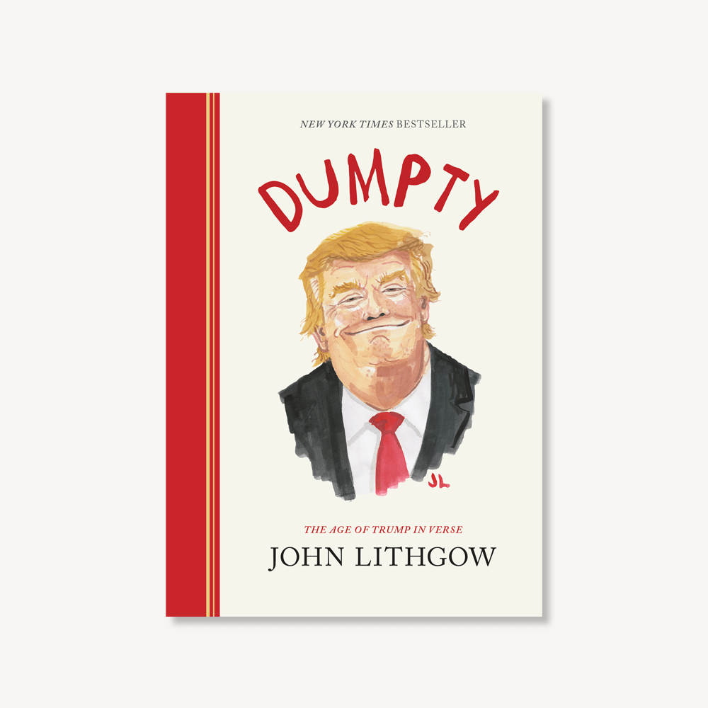 Dumpty: The Age of Trump in Verse, by John Lithgow