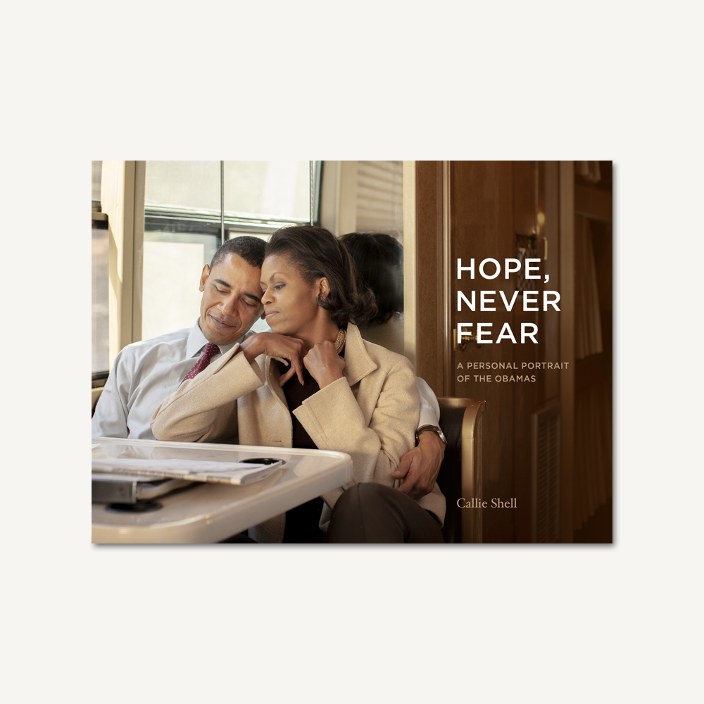Hope, Never Fear: A Personal Portrait of the Obamas