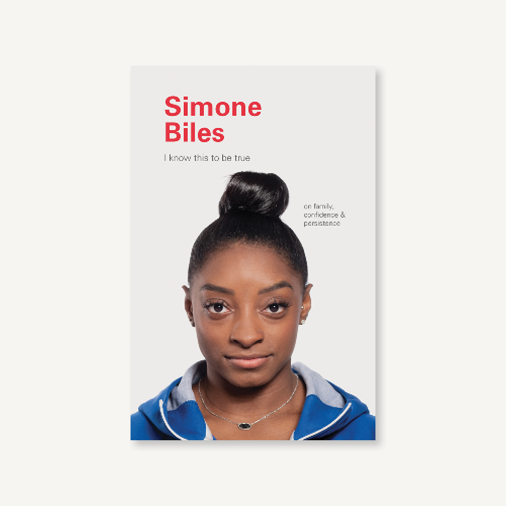 I Know This to Be True: Simone Biles