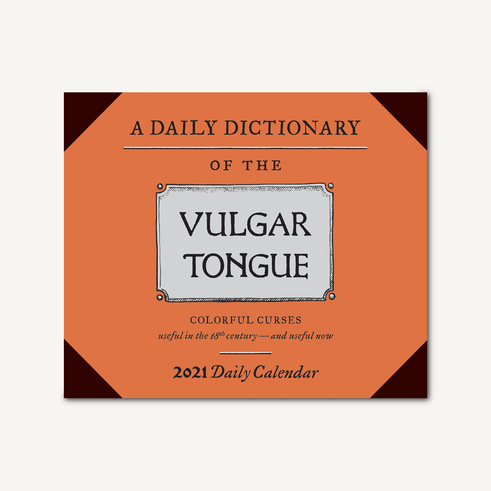 Daily Dictionary of the Vulgar Tongue 2021 Daily Calendar