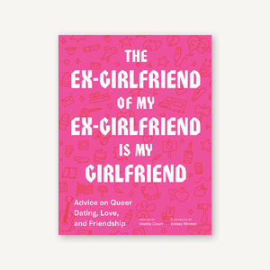 The Ex-Girlfriend of My Ex-Girlfriend Is My Girlfriend