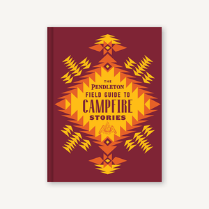 The Pendleton Field Guide to Campfire Stories