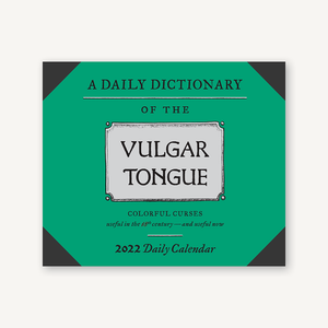A Dictionary of the Vulgar Tongue 2022 Daily Calendar