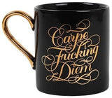Carpe Fucking Diem Ceramic Mug