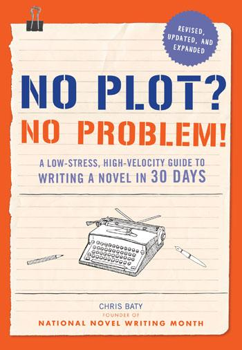 No Plot? No Problem! Revised Edition