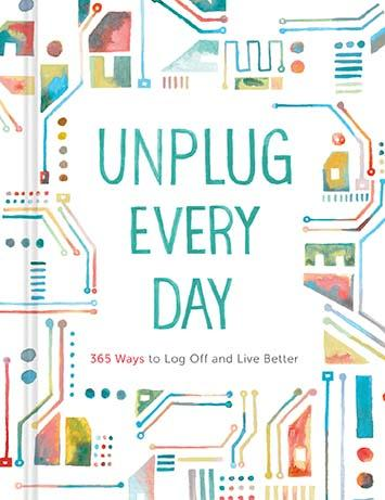 Unplug Every Day - Chronicle Books