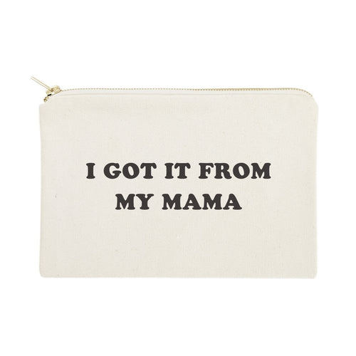 I Got it From My Mama Cotton Canvas Cosmetic Bag