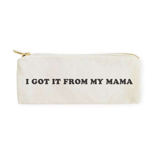 I Got it From My Mama Cotton Canvas Pencil Case and Travel Pouch
