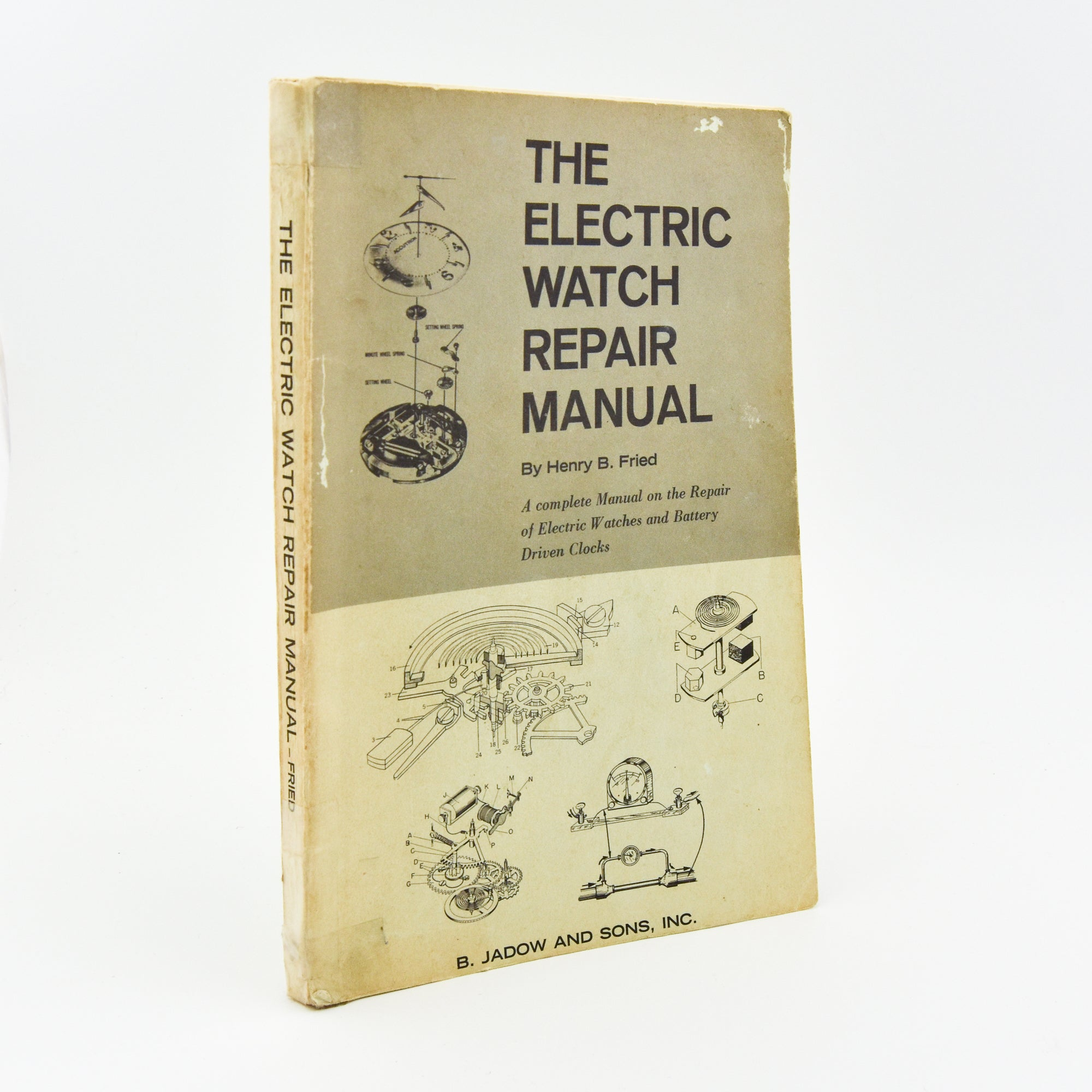 The Electric Watch Repair Manual by Henry B Fried