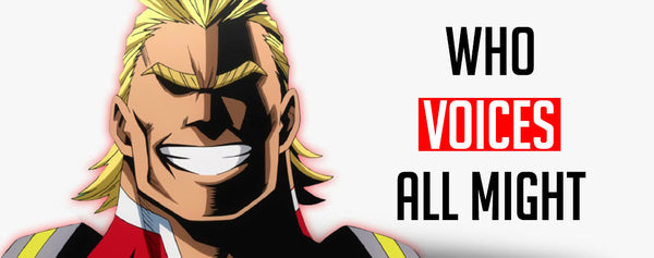 All Might Voice Actor