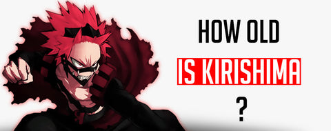 How old is Kirishima ?