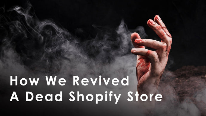 How We Revived a Dying Shopify Store