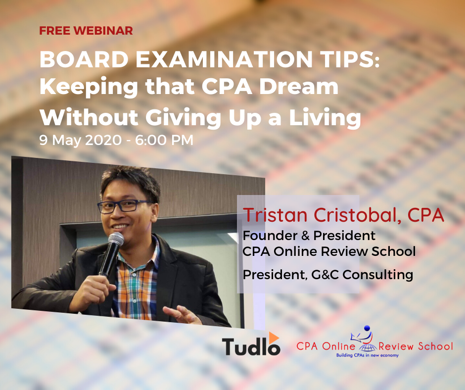 BOARD EXAMINATION TIPS: Keeping that CPA Dream Without Giving Up a Living