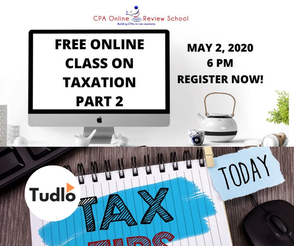 WEBINAR TICKET: CPA ONLINE REVIEW SCHOOL - Free Online Class on Taxation Part 2