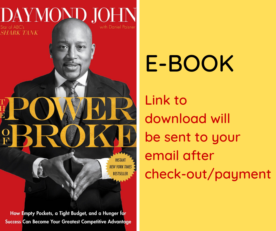 E-BOOK: The Power of Broke: How Empty Pockets, a Tight Budget, and a Hunger for Success Can Become Your Greatest Competitive Advantage