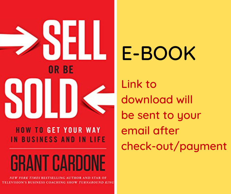 E-BOOK: Sell or Be Sold: How to Get Your Way in Business and in Life