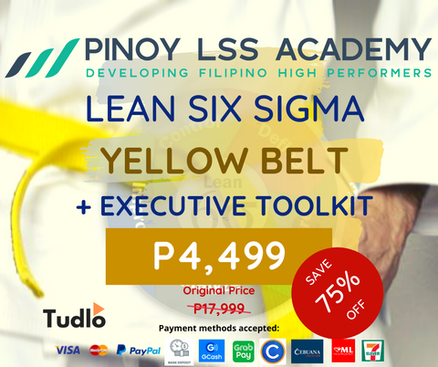 PINOY LSS ACADEMY: Lean Six Sigma Yellow Belt + Executive Toolkit