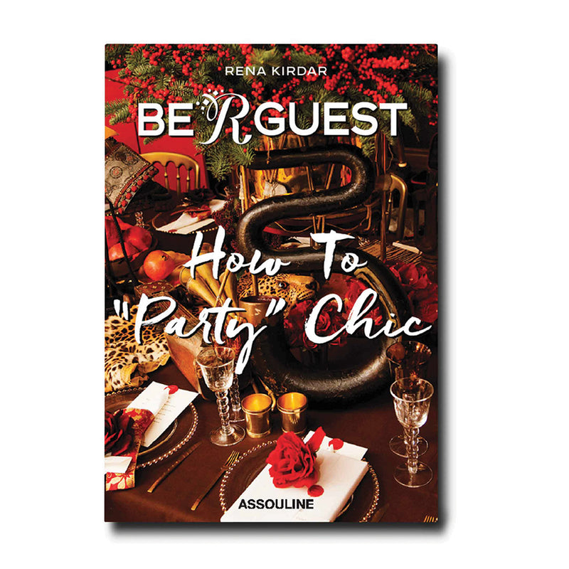 Be R Guest-How to Party Chic