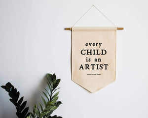 Every Child Is An Artist Canvas Banner - Things They Love