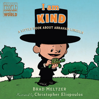 I am Kind - A Little Book About Abraham Lincoln - Things They Love