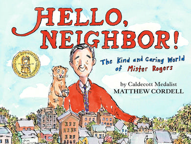 Hello, Neighbor! : The Kind and Caring World of Mister Rogers - Things They Love