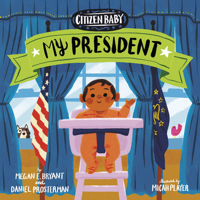 Citizen Baby: My President - Things They Love
