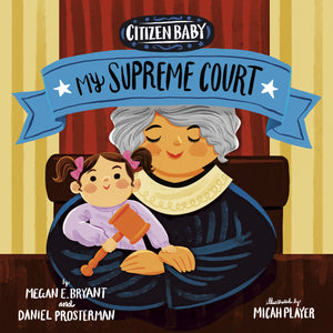 Citizen Baby: My Supreme Court - Things They Love