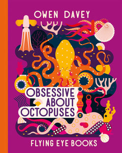 Obsessive About Octopuses - Things They Love