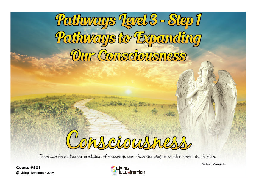 Pathways Level 3 Step 1: Pathways to Expanding Our Consciousness