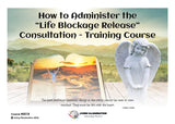 "How to Administer the ""Life Blockage Release"" Consultation - Training Course (#501B)"