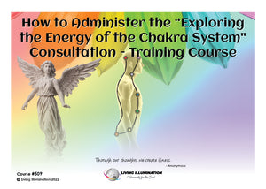 "How to Administer the ""Exploring the Energy of the Chakra System"" Consultation - Training Course (#509)"