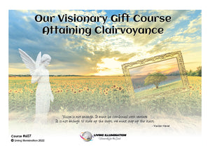 Our Visionary Gift Course: Attaining Clairvoyance