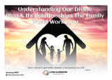 Understanding Our Divine Plan & Its Relationships The Family World Workshop (#901)