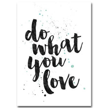 "Load image into Gallery viewer, ""Do What You Love"" Motivational Quote and More!"