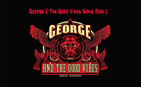 George & The Good Vibes Song Book Part 1
