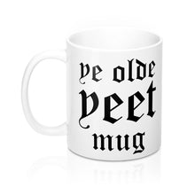 Load image into Gallery viewer, Ye Olde Yeet Mug