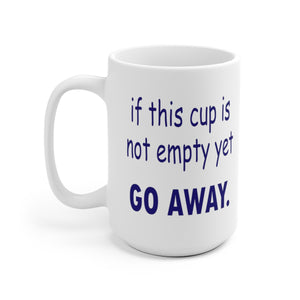 Go Away Ceramic Mug