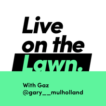 Load image into Gallery viewer, Live on the Lawn With Gary Mulholland