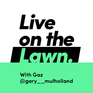 Live on the Lawn With Gary Mulholland