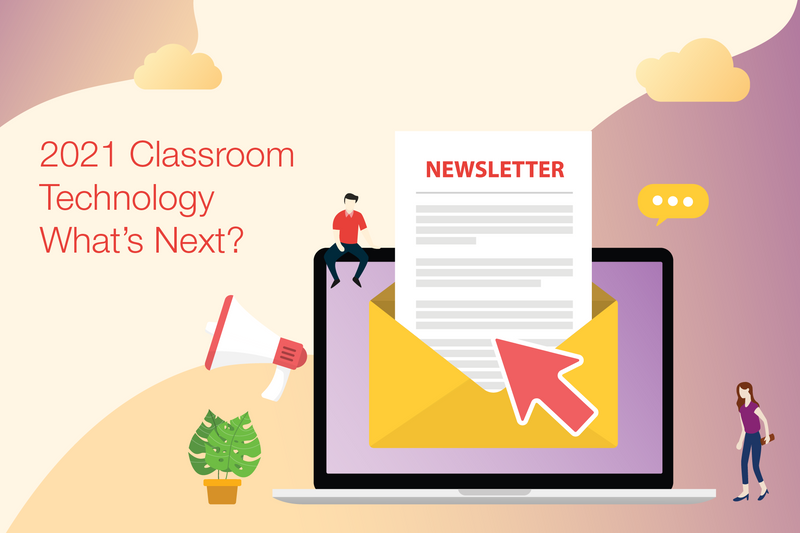 2021 Classroom Technology What's Next?