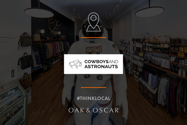 THINK LOCAL: COWBOYS & ASTRONAUTS