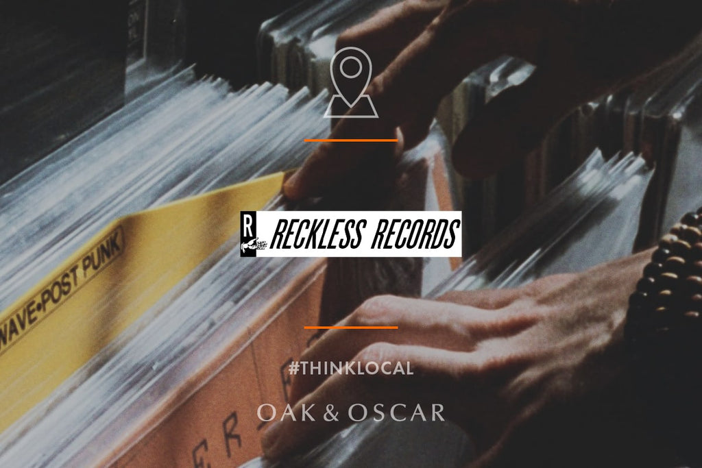 THINK LOCAL: RECKLESS RECORDS