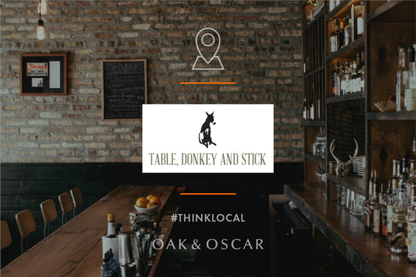 THINK LOCAL: TABLE, DONKEY AND STICK