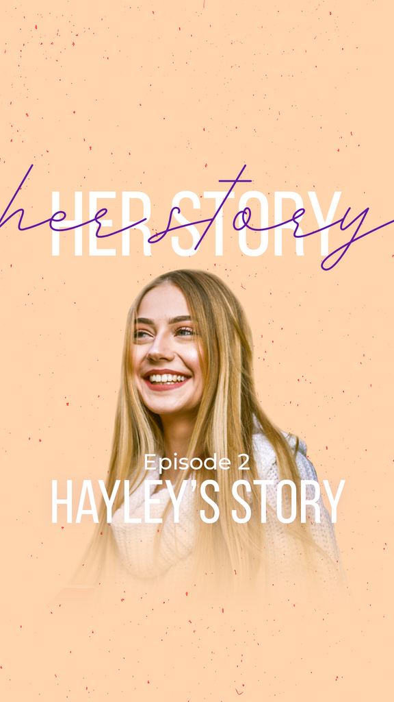 Her Story Ep. 2 - Hayley's Story