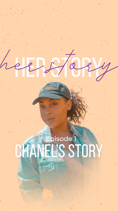 Her Story Ep. 1 - Chanel's Story