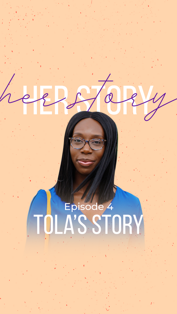 Her Story - Ep. 4 Tola's Story
